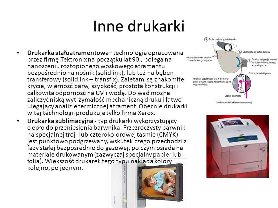 Inne drukarki Drukarka stałoatramentowa– technologia opracowana przez firmę Tektronix na początku lat 90., polega na nanoszeniu roztopionego woskowego