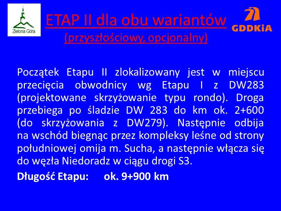 ETAP II dla obu wariantów (przyszłościowy, opcjonalny) Początek Etapu II zlokalizowany jest w miejscu przecięcia obwodnicy wg Etapu I z DW283 (projektowane skrzyżowanie typu rondo).