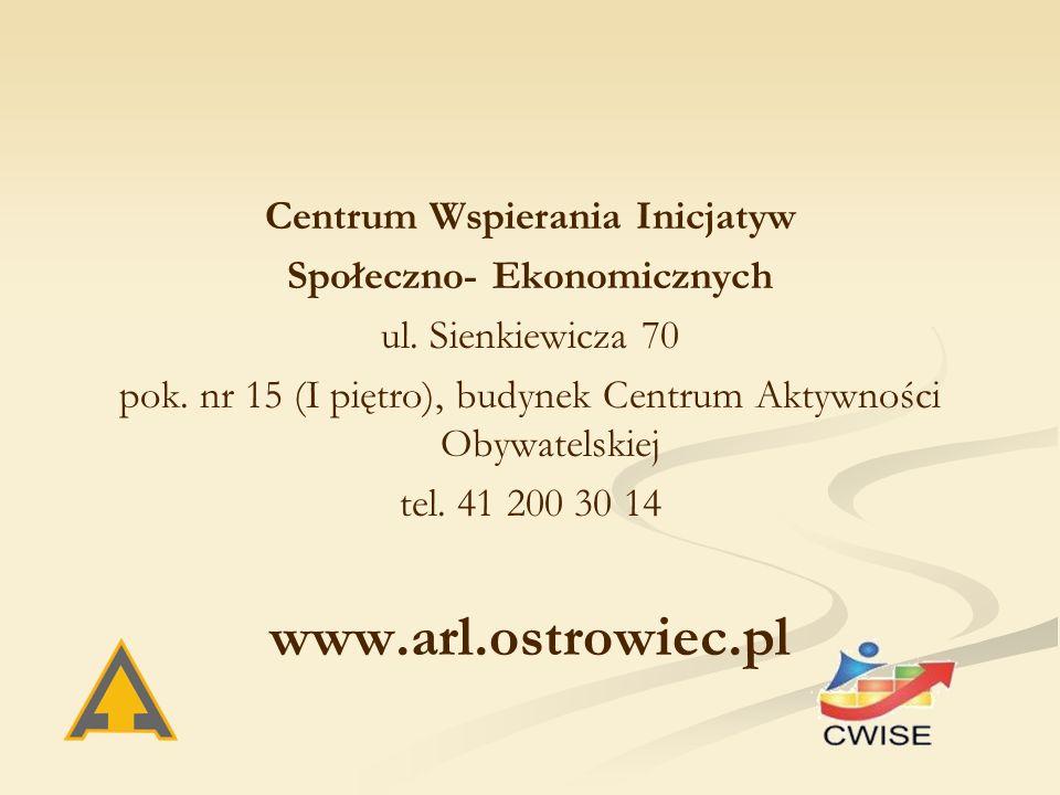 Centrum Wspierania Inicjatyw Społeczno- Ekonomicznych ul. Sienkiewicza 70 pok. nr 15 (I piętro), budynek Centrum Aktywności Obywatelskiej tel. 41 200