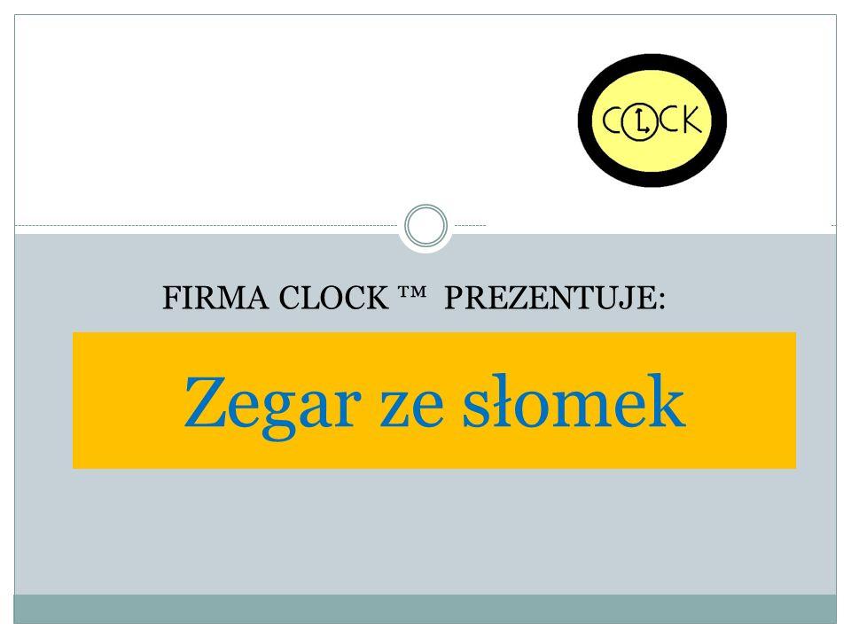 Zegar ze słomek FIRMA CLOCK ™ PREZENTUJE: