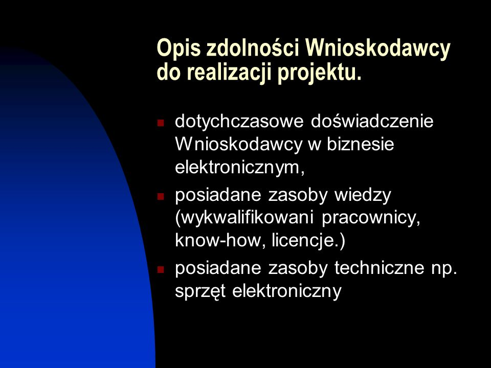 Opis zdolności Wnioskodawcy do realizacji projektu.