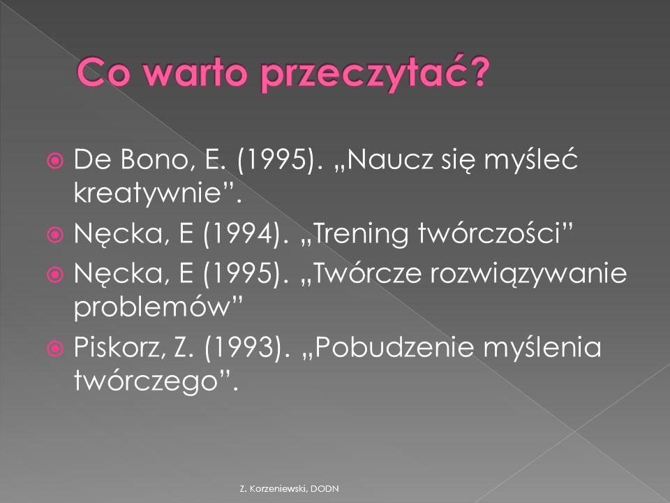 """Z. Korzeniewski, DODN  De Bono, E. (1995). """"Naucz się myśleć kreatywnie ."""