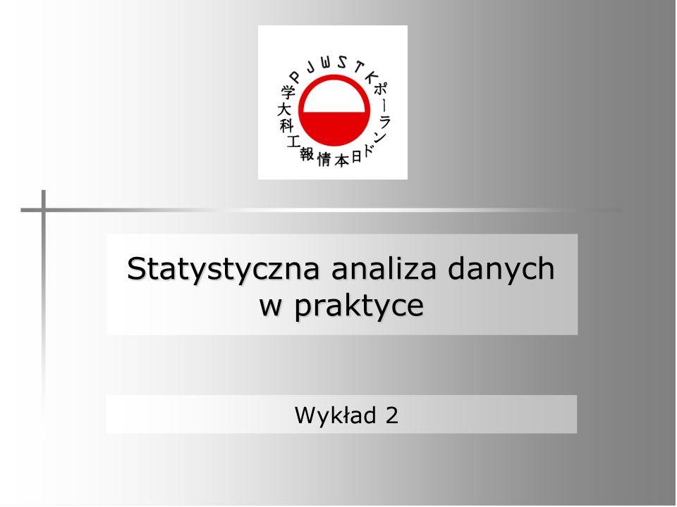 Statystyczna analiza danych w praktyce Wykład 2