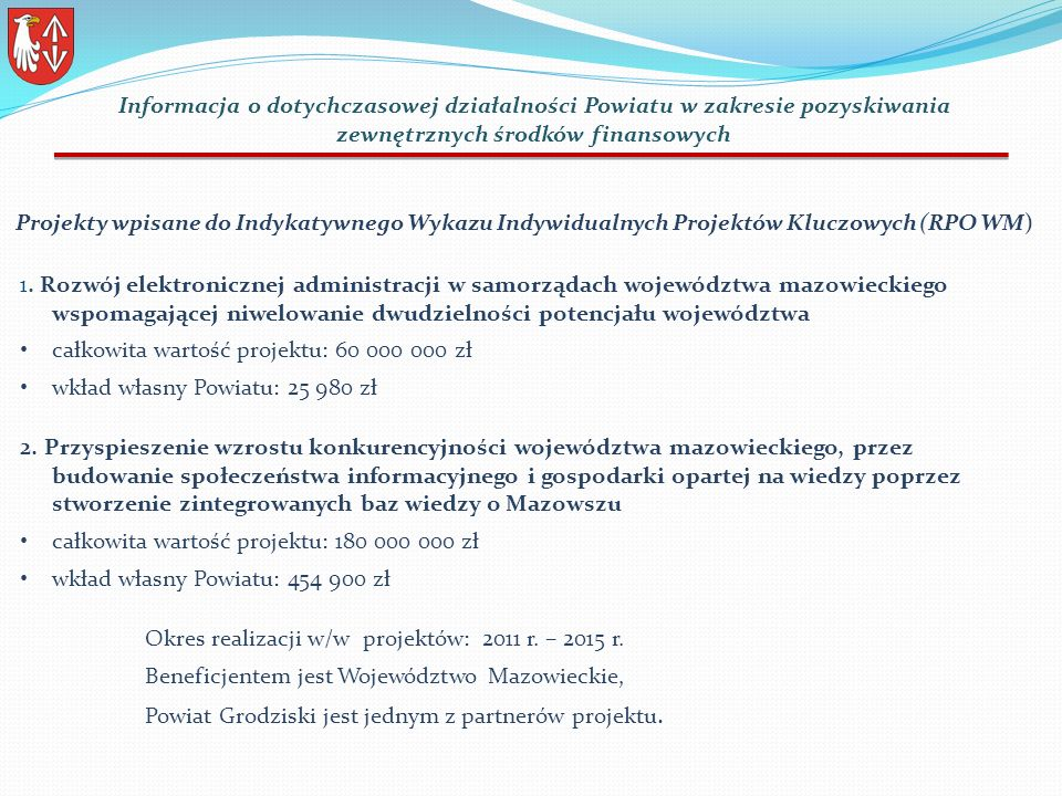 1. Rozwój elektronicznej administracji w samorządach województwa mazowieckiego wspomagającej niwelowanie dwudzielności potencjału województwa całkowit