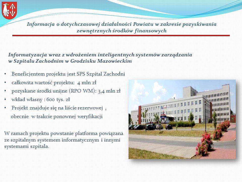 Beneficjentem projektu jest SPS Szpital Zachodni całkowita wartość projektu: 4 mln zł pozyskane środki unijne (RPO WM): 3,4 mln zł wkład własny : 600 tys.
