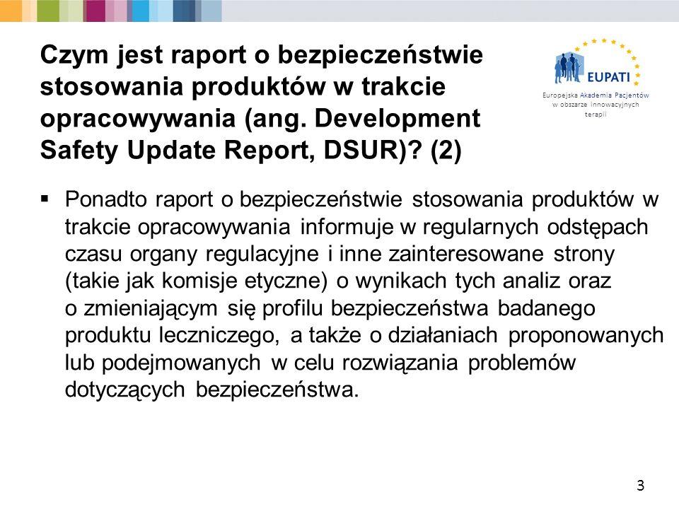 Europejska Akademia Pacjentów w obszarze innowacyjnych terapii  Ponadto raport o bezpieczeństwie stosowania produktów w trakcie opracowywania informu