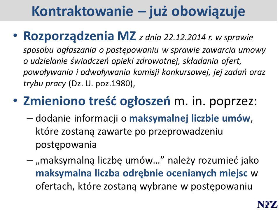 Kontraktowanie – już obowiązuje Rozporządzenia MZ z dnia 22.12.2014 r. w sprawie sposobu ogłaszania o postępowaniu w sprawie zawarcia umowy o udzielan