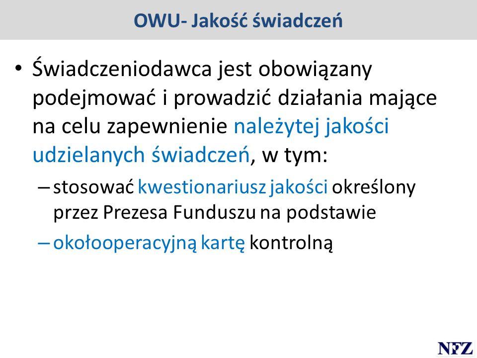OWU- Jakość świadczeń Świadczeniodawca jest obowiązany podejmować i prowadzić działania mające na celu zapewnienie należytej jakości udzielanych świad