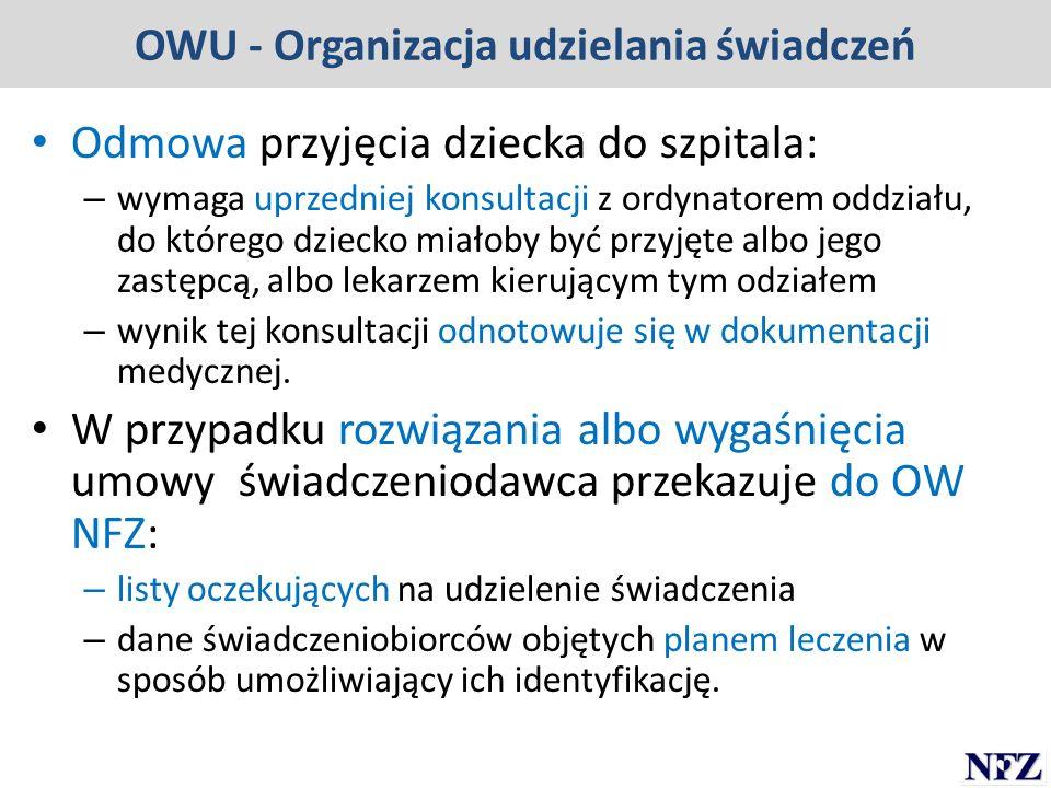 OWU - Organizacja udzielania świadczeń Odmowa przyjęcia dziecka do szpitala: – wymaga uprzedniej konsultacji z ordynatorem oddziału, do którego dzieck