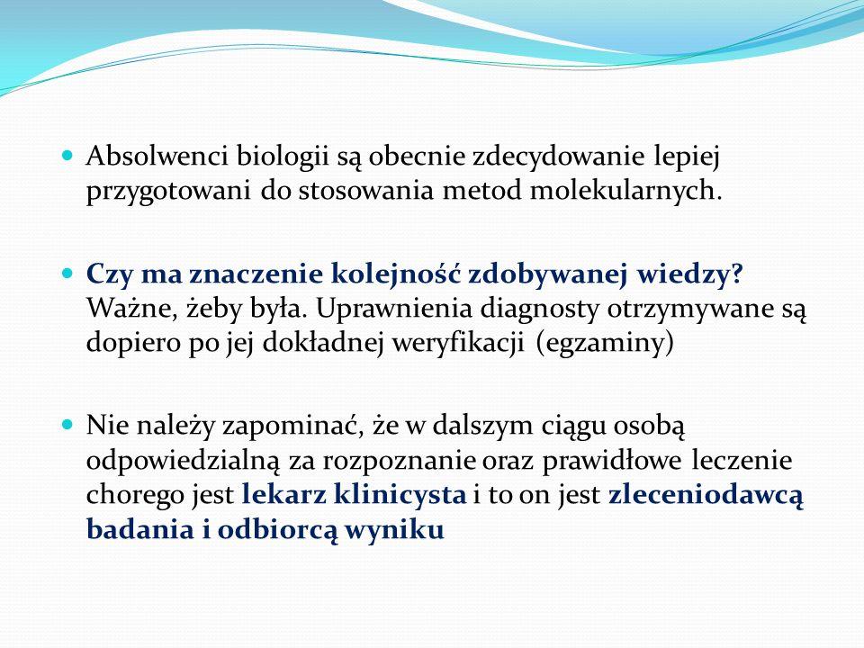 Absolwenci biologii są obecnie zdecydowanie lepiej przygotowani do stosowania metod molekularnych.