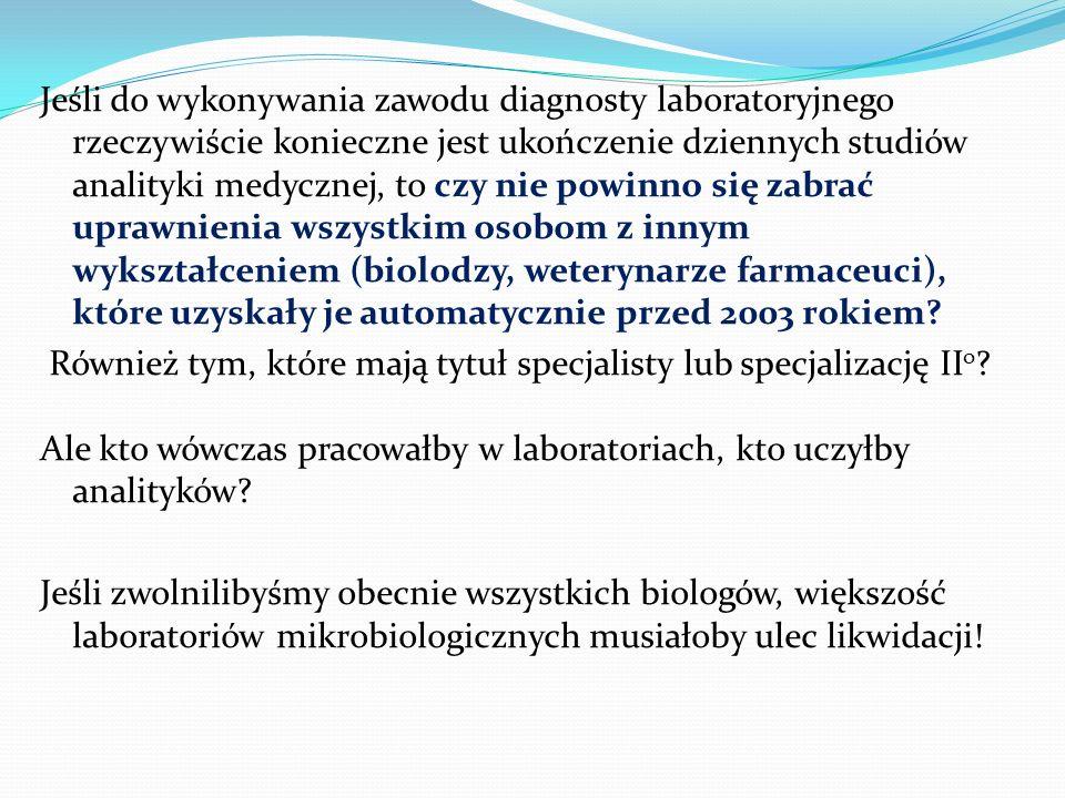 Jeśli do wykonywania zawodu diagnosty laboratoryjnego rzeczywiście konieczne jest ukończenie dziennych studiów analityki medycznej, to czy nie powinno