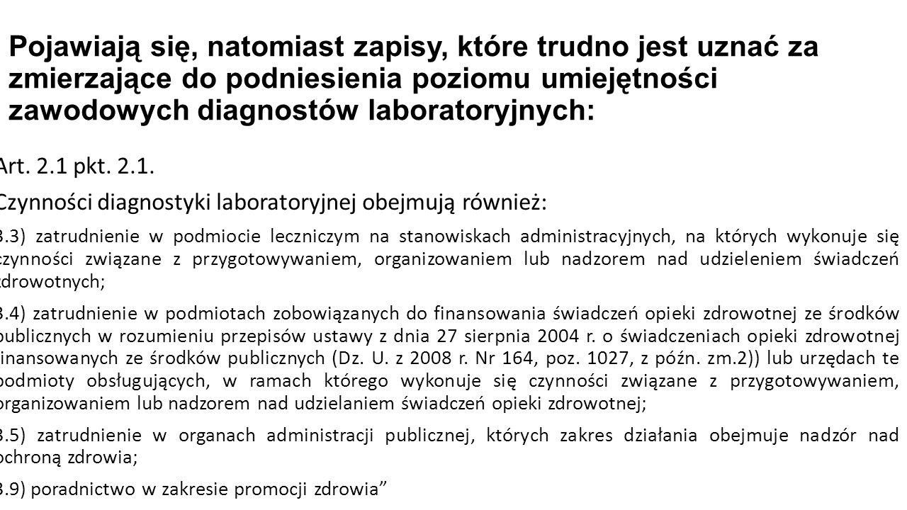 Art. 2.1 pkt. 2.1. Czynności diagnostyki laboratoryjnej obejmują również: 3.3) zatrudnienie w podmiocie leczniczym na stanowiskach administracyjnych,