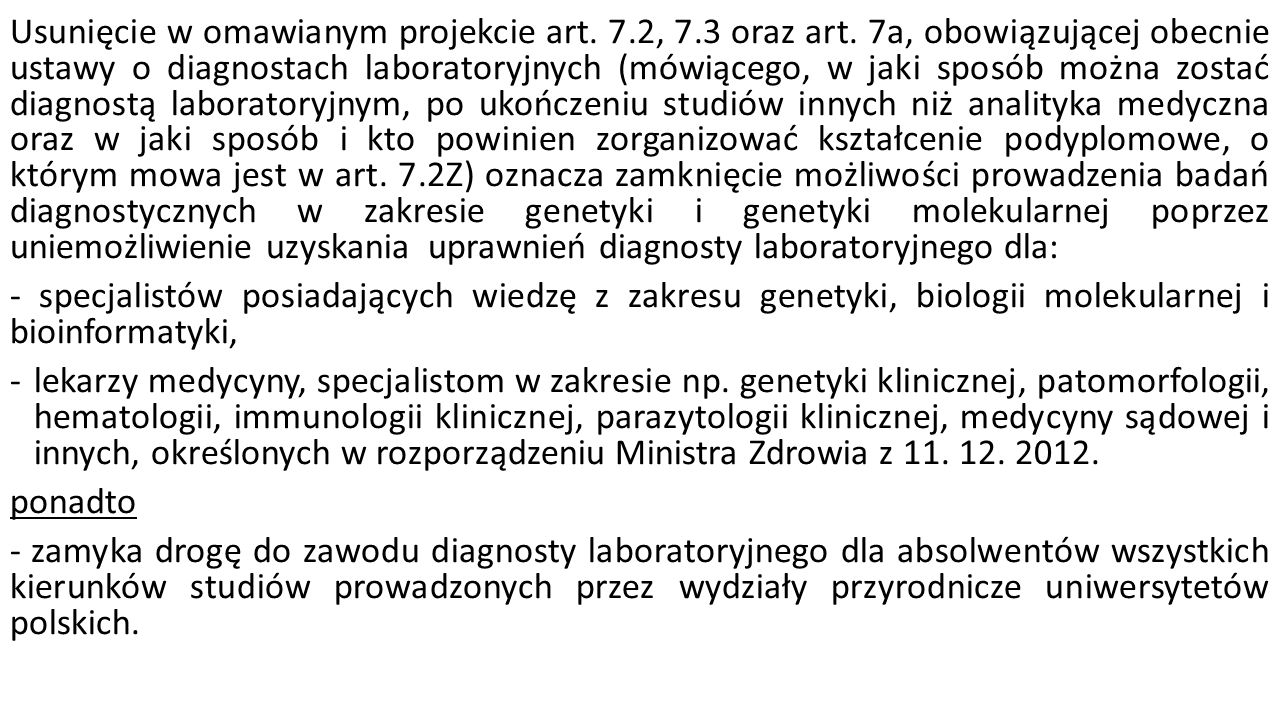 Usunięcie w omawianym projekcie art. 7.2, 7.3 oraz art. 7a, obowiązującej obecnie ustawy o diagnostach laboratoryjnych (mówiącego, w jaki sposób można