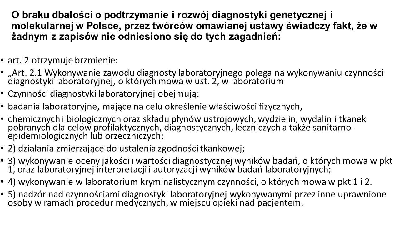 """art. 2 otrzymuje brzmienie: """"Art. 2.1 Wykonywanie zawodu diagnosty laboratoryjnego polega na wykonywaniu czynności diagnostyki laboratoryjnej, o który"""