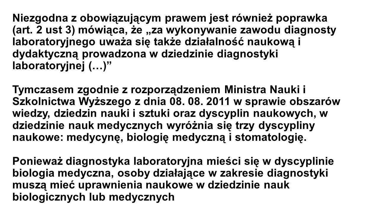 """Niezgodna z obowiązującym prawem jest również poprawka (art. 2 ust 3) mówiąca, że """"za wykonywanie zawodu diagnosty laboratoryjnego uważa się także dzi"""