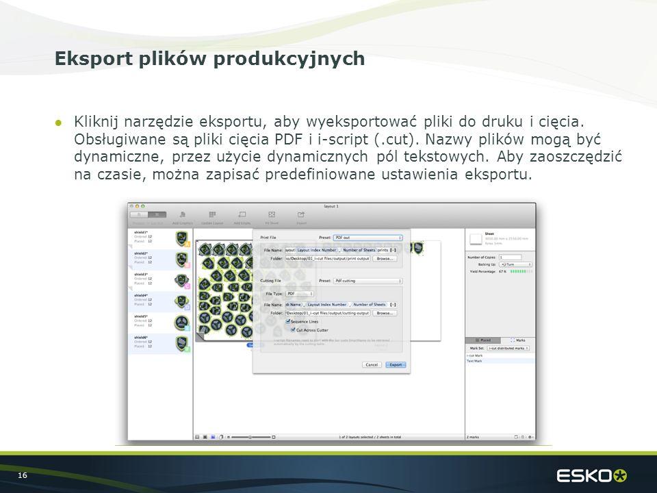 16 Eksport plików produkcyjnych ●Kliknij narzędzie eksportu, aby wyeksportować pliki do druku i cięcia. Obsługiwane są pliki cięcia PDF i i-script (.c