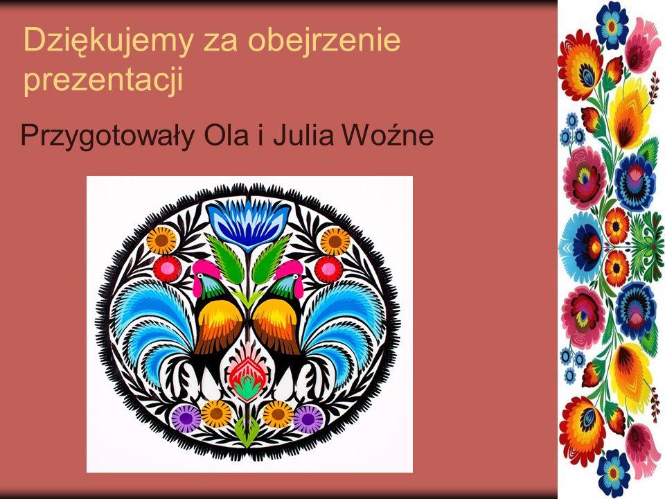 Dziękujemy za obejrzenie prezentacji Przygotowały Ola i Julia Woźne