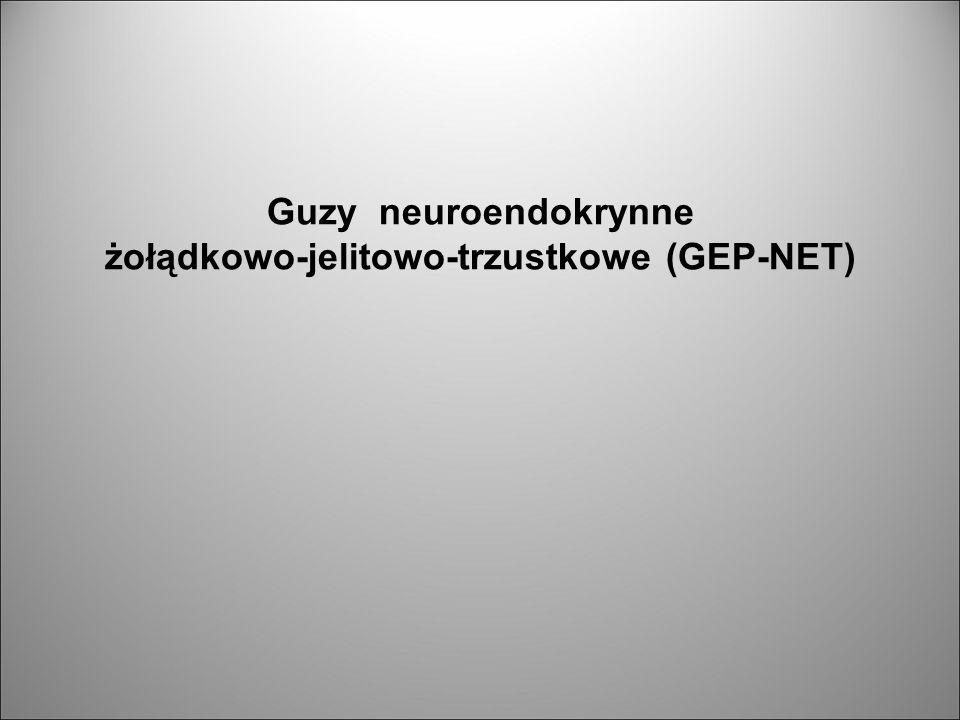 Definicja Guzy neuroendokrynne żołądkowo-jelitowo-trzustkowe GEP NET (gastro-entero-pancreatic neuroendocrine tumors) są to guzy pochodzące z komórek rozlanego systemu neuroendokrynnego (DES-diffuse endocrine system) (ok.