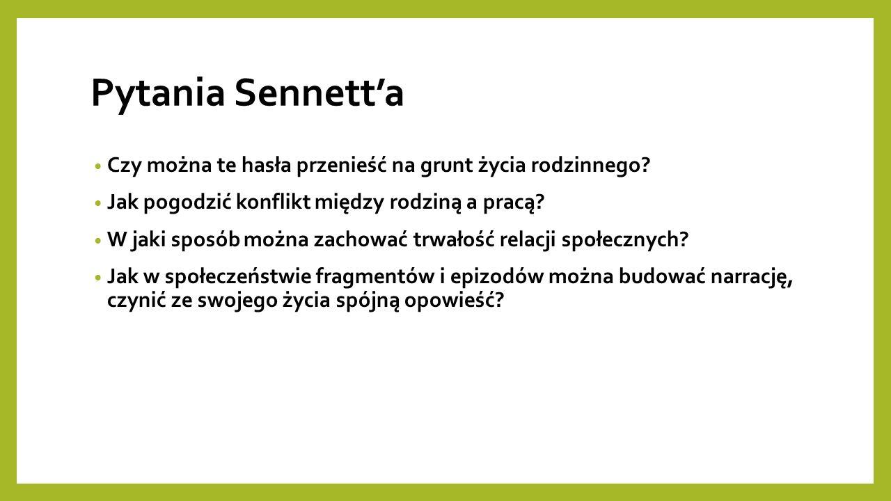 Pytania Sennett'a Czy można te hasła przenieść na grunt życia rodzinnego.