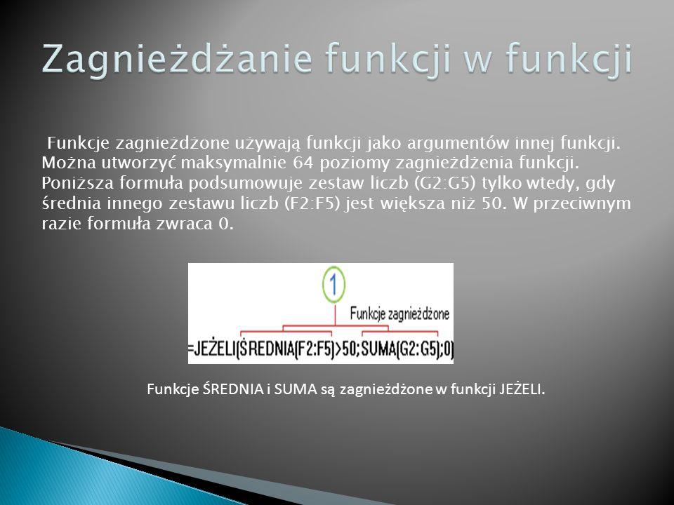 Funkcje zagnieżdżone używają funkcji jako argumentów innej funkcji.