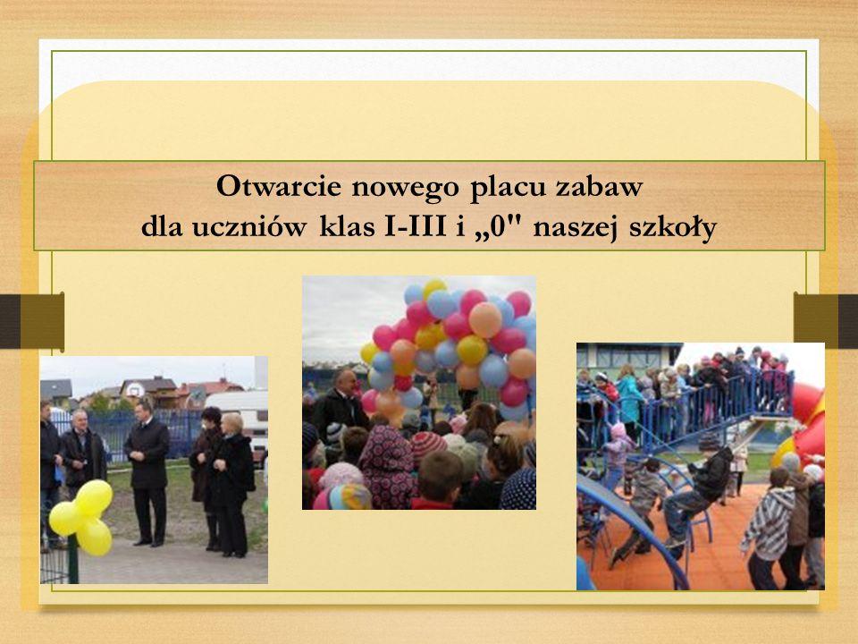 """Otwarcie nowego placu zabaw dla uczniów klas I-III i """"0 naszej szkoły"""