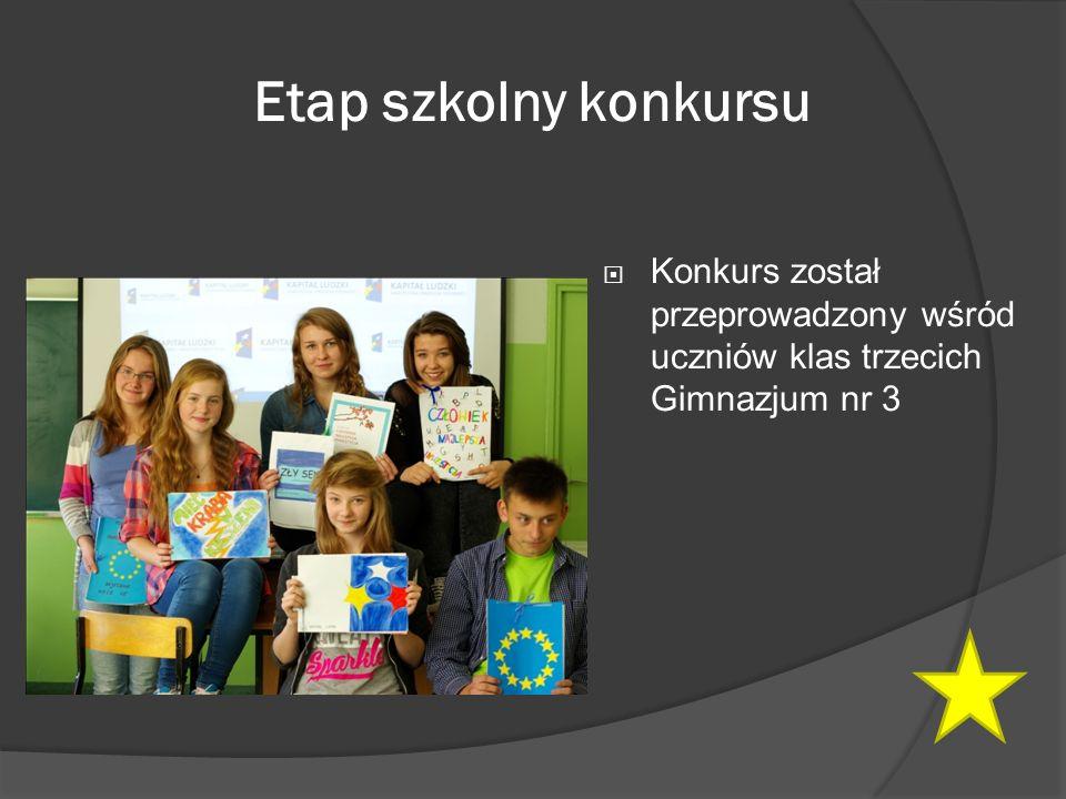 Etap szkolny konkursu  Konkurs został przeprowadzony wśród uczniów klas trzecich Gimnazjum nr 3