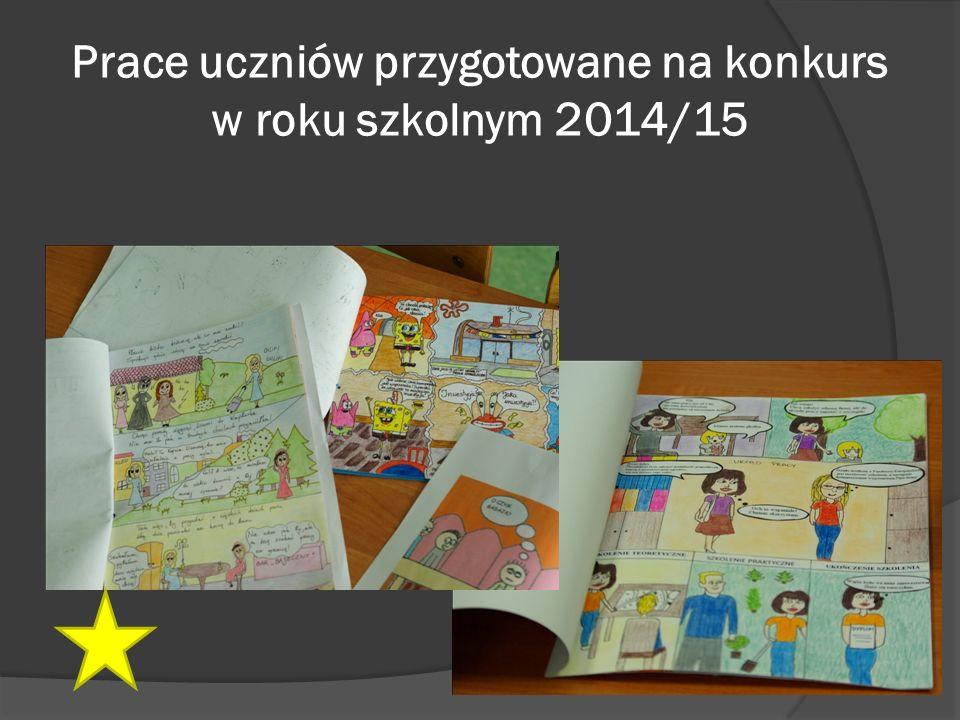 Prace uczniów przygotowane na konkurs w roku szkolnym 2014/15