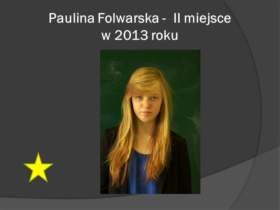Paulina Folwarska - II miejsce w 2013 roku