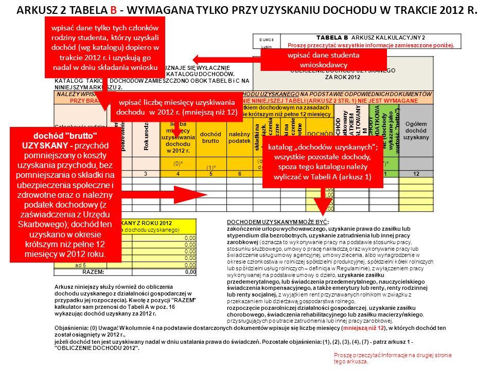 Nazwisko: © UMCS TABELA B ARKUSZ KALKULACYJNY 2 Imię: Lublin Proszę przeczytać wszystkie informacje zamieszczone poniżej. rok/stopień studiów i kierun