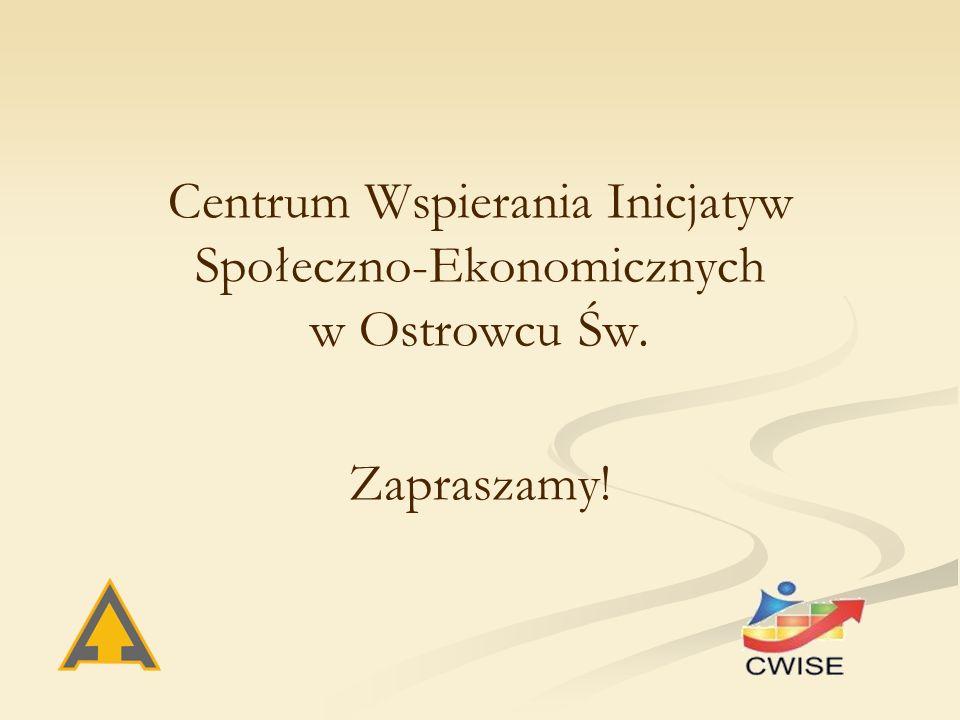 Centrum Wspierania Inicjatyw Społeczno-Ekonomicznych w Ostrowcu Św. Zapraszamy!
