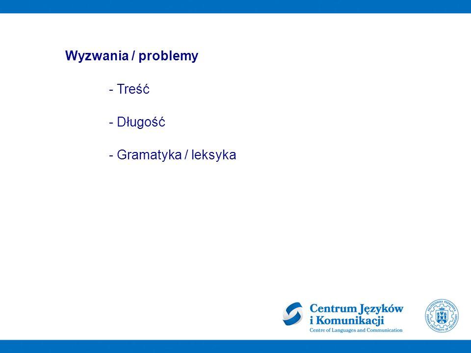 Wyzwania / problemy - Treść - Długość - Gramatyka / leksyka