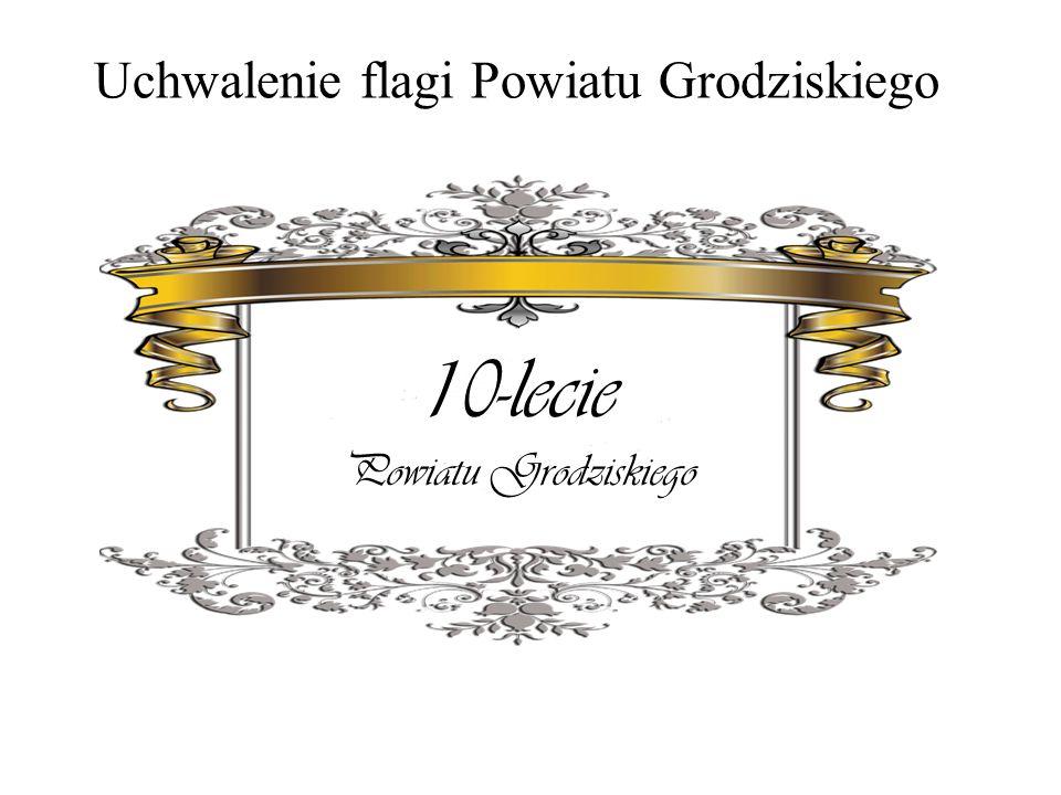 Uchwalenie flagi Powiatu Grodziskiego 10-lecie Powiatu Grodziskiego