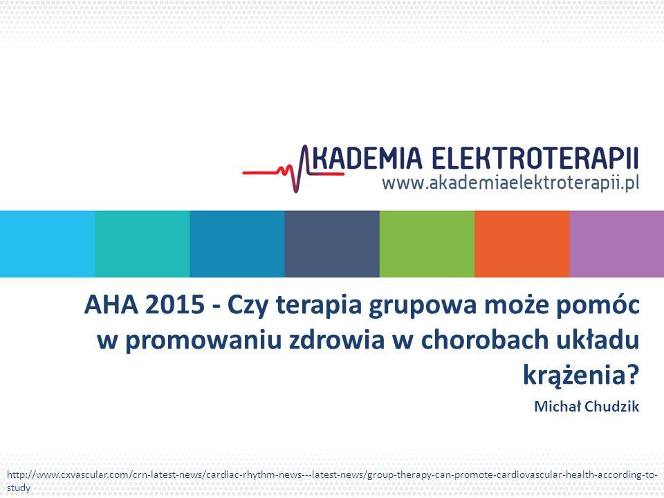 AHA 2015 - Czy terapia grupowa może pomóc w promowaniu zdrowia w chorobach układu krążenia.