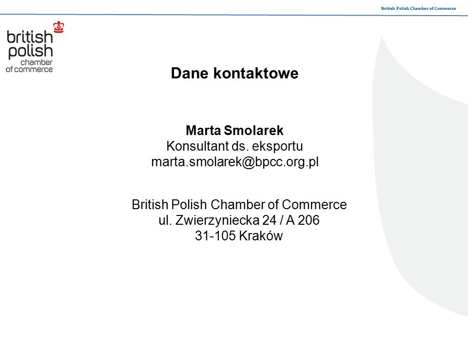 British Polish Chamber of Commerce Dane kontaktowe Marta Smolarek Konsultant ds.