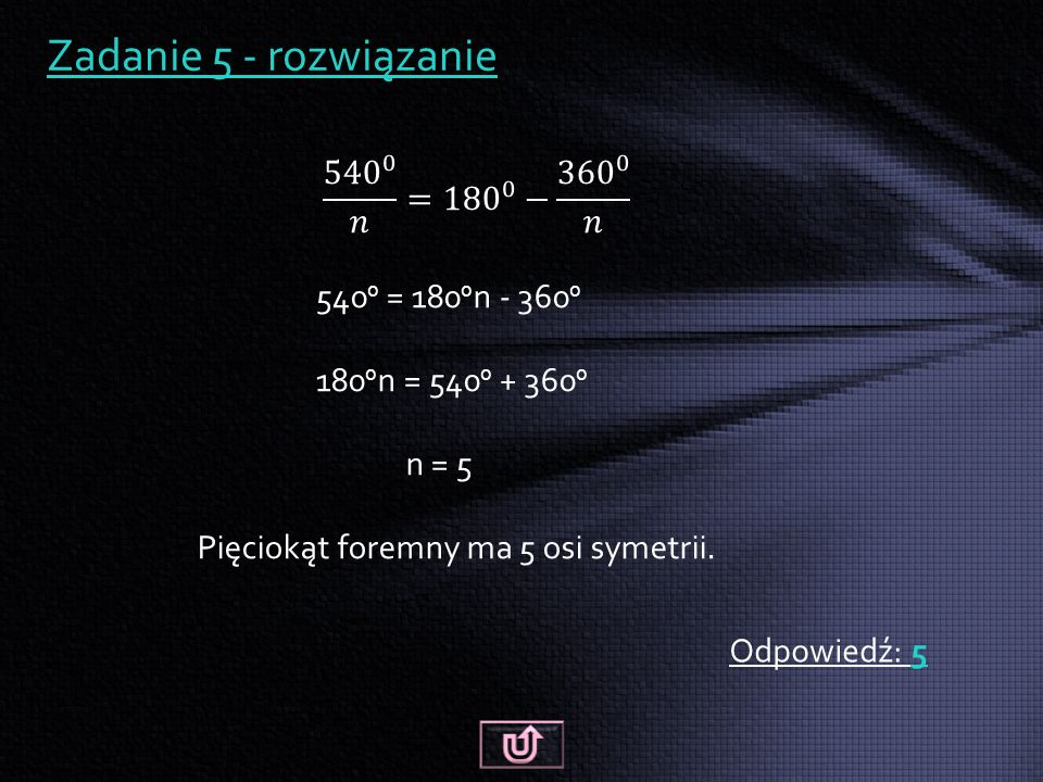 Zadanie 5 - rozwiązanie Odpowiedź: 5