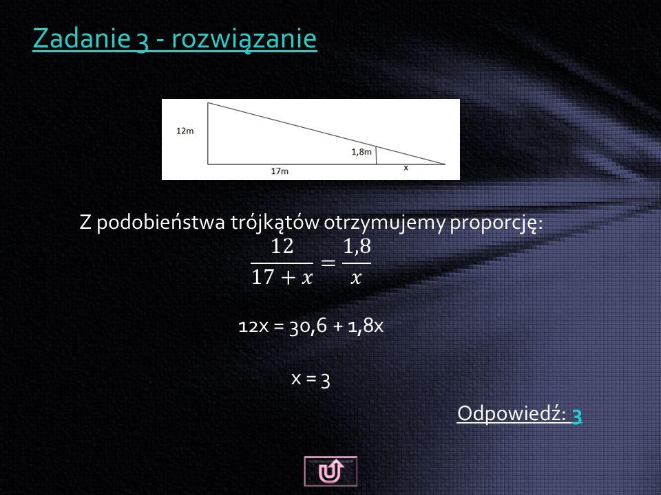 Zadanie 3 - rozwiązanie Odpowiedź: 3