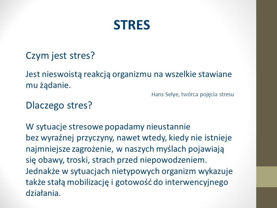 STRES Czym jest stres. Jest nieswoistą reakcją organizmu na wszelkie stawiane mu żądanie.
