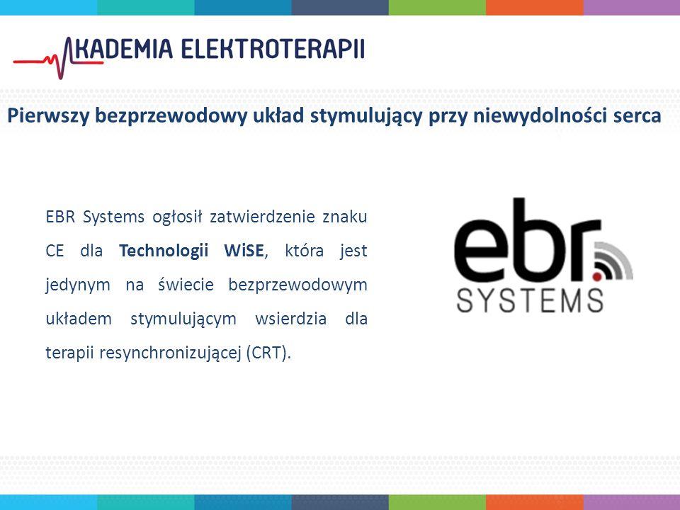 EBR Systems ogłosił zatwierdzenie znaku CE dla Technologii WiSE, która jest jedynym na świecie bezprzewodowym układem stymulującym wsierdzia dla terapii resynchronizującej (CRT).