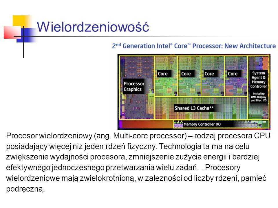 Wielordzeniowość Procesor wielordzeniowy (ang.