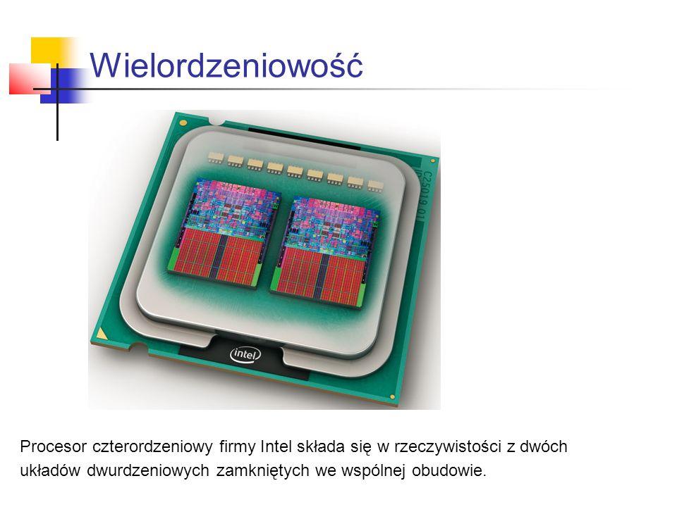 Procesor czterordzeniowy firmy Intel składa się w rzeczywistości z dwóch układów dwurdzeniowych zamkniętych we wspólnej obudowie.