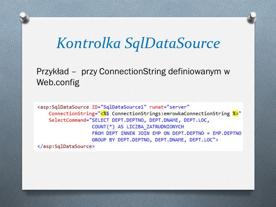 Kontrolka SqlDataSource Przykład – przy ConnectionString definiowanym w Web.config
