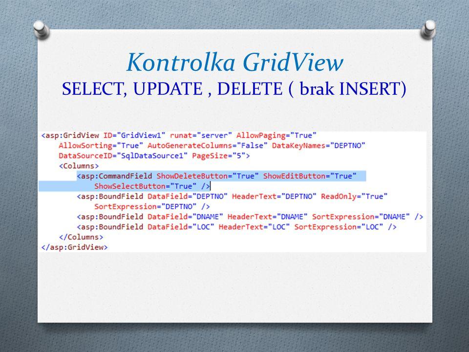 Kontrolka GridView SELECT, UPDATE, DELETE ( brak INSERT)