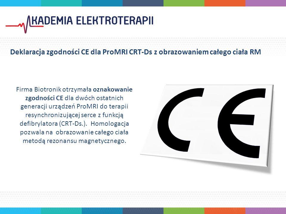 Firma Biotronik otrzymała oznakowanie zgodności CE dla dwóch ostatnich generacji urządzeń ProMRI do terapii resynchronizującej serce z funkcją defibrylatora (CRT-Ds.).