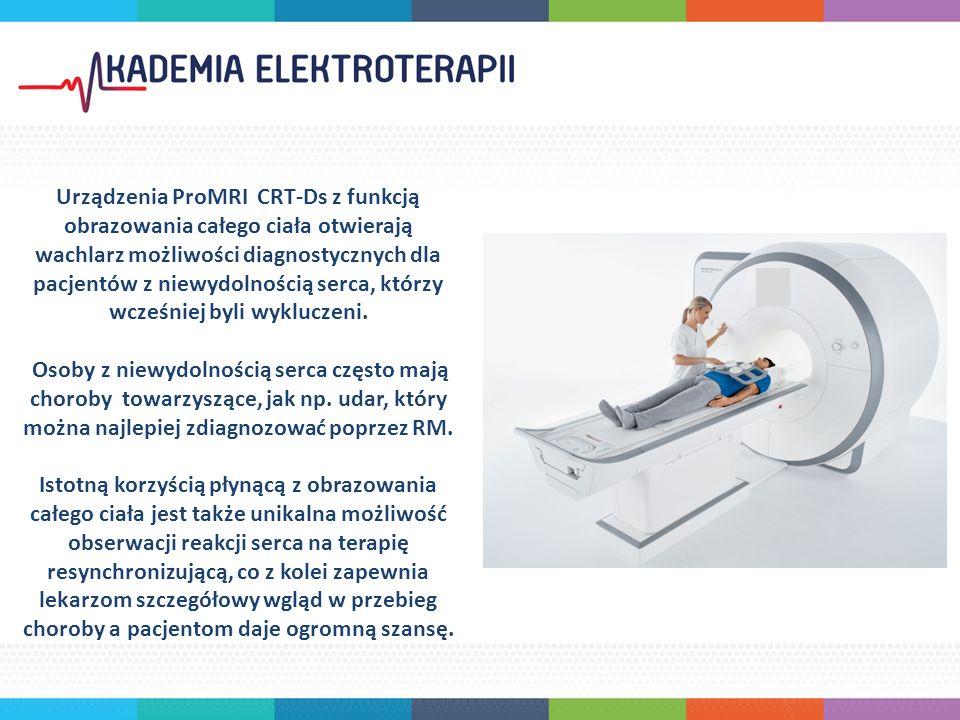 Urządzenia ProMRI CRT-Ds z funkcją obrazowania całego ciała otwierają wachlarz możliwości diagnostycznych dla pacjentów z niewydolnością serca, którzy wcześniej byli wykluczeni.