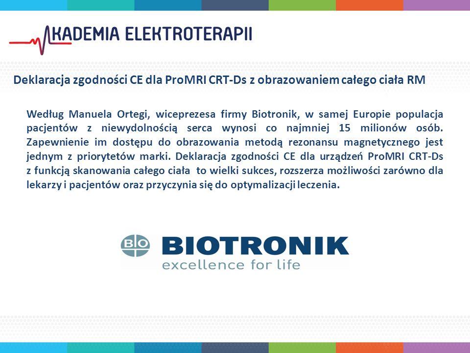 Według Manuela Ortegi, wiceprezesa firmy Biotronik, w samej Europie populacja pacjentów z niewydolnością serca wynosi co najmniej 15 milionów osób.