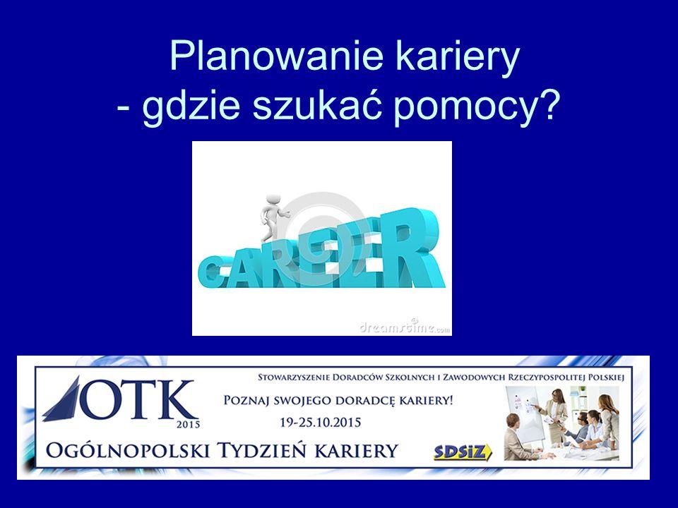 Planowanie kariery - gdzie szukać pomocy?