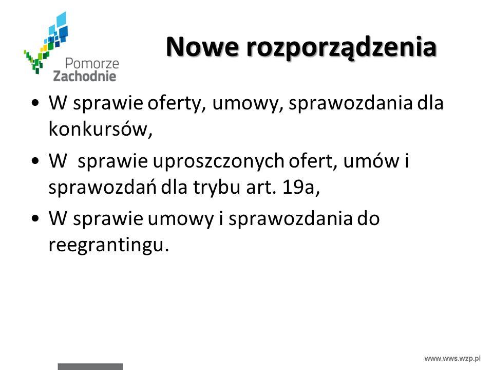 Nowe rozporządzenia W sprawie oferty, umowy, sprawozdania dla konkursów, W sprawie uproszczonych ofert, umów i sprawozdań dla trybu art. 19a, W sprawi