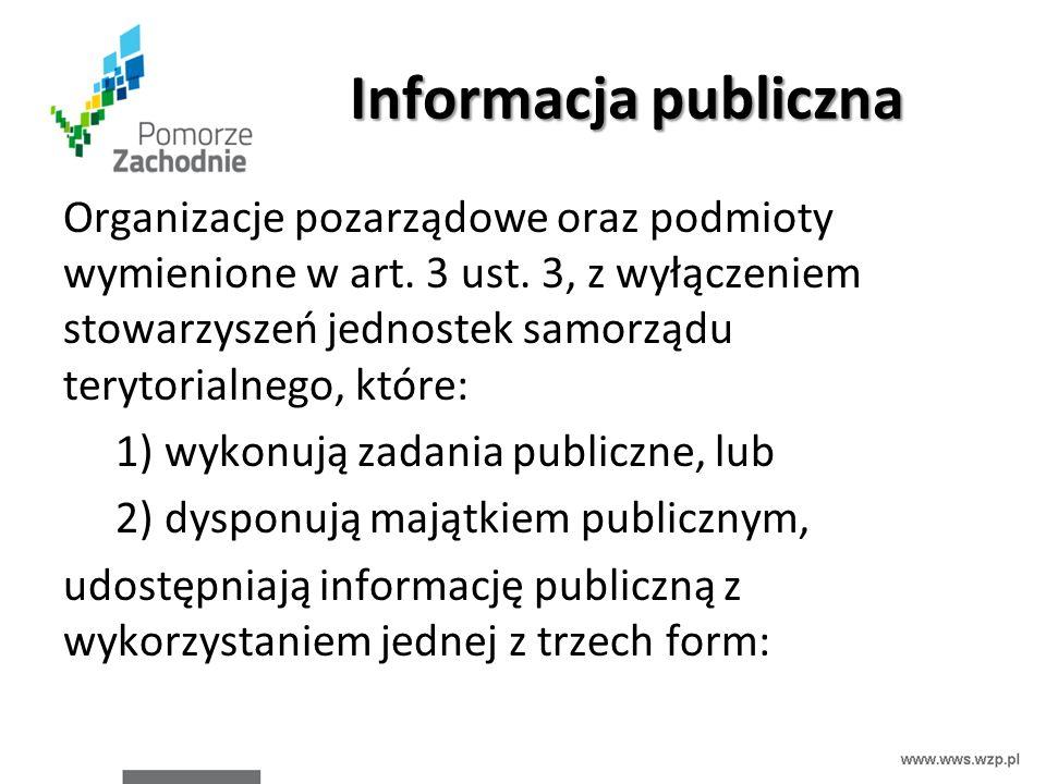 Informacja publiczna Organizacje pozarządowe oraz podmioty wymienione w art. 3 ust. 3, z wyłączeniem stowarzyszeń jednostek samorządu terytorialnego,