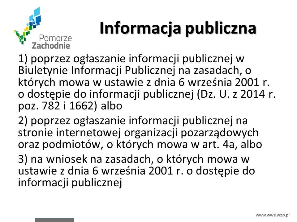 Informacja publiczna 1) poprzez ogłaszanie informacji publicznej w Biuletynie Informacji Publicznej na zasadach, o których mowa w ustawie z dnia 6 wrz