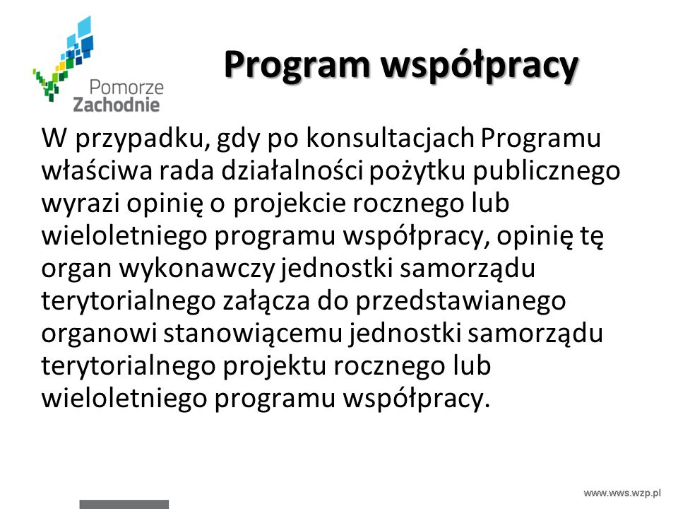 Program współpracy W przypadku, gdy po konsultacjach Programu właściwa rada działalności pożytku publicznego wyrazi opinię o projekcie rocznego lub wi